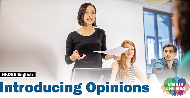 How to introduce your opinions with advanced English